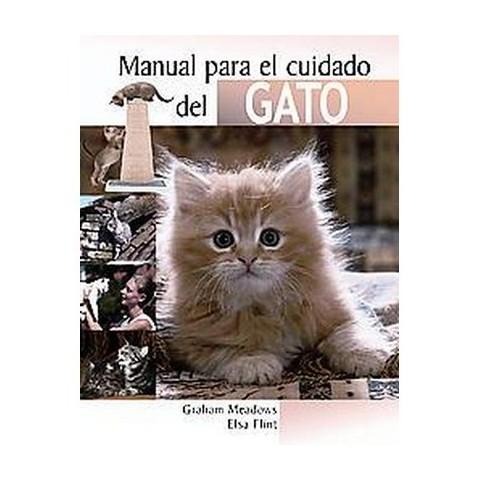 Manual Para El Cuidado De Los Gatos / The Cat Owner's Handbook (Translation) (Hardcover)