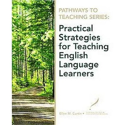 Practical Strategies for Teaching English Language Learners (Paperback)