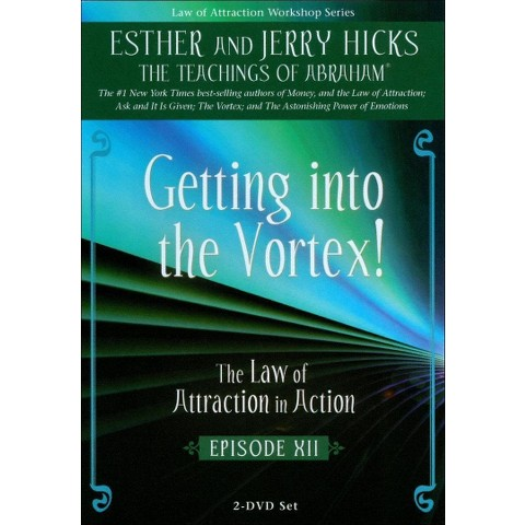 The Law of Attraction in Action: Episode 12 - Getting into the Vortex!