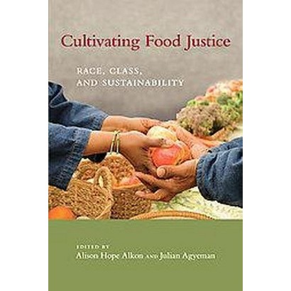Cultivating Food Justice (Paperback)