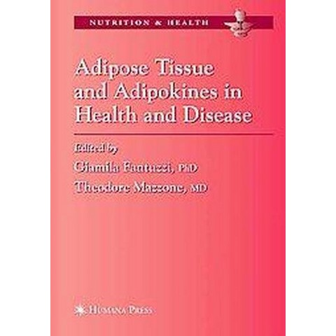 Adipose Tissue and Adipokines in Health and Disease (Paperback)