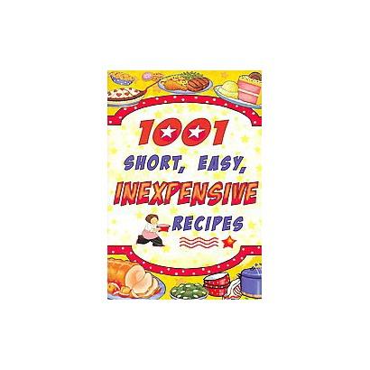 1001 Short, Easy, Inexpensive Recipes (Reprint) (Paperback)