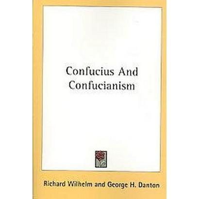 Confucius and Confucianism. (Paperback)