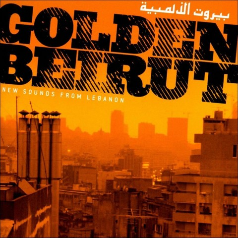 Golden Beirut: New Sounds from Lebanon