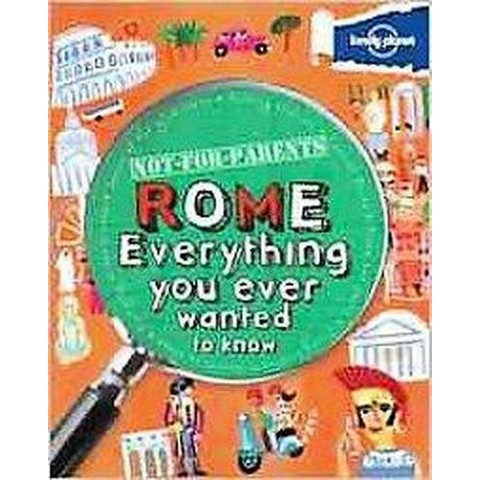 Lonely Planet Not for Parents Rome (Paperback)