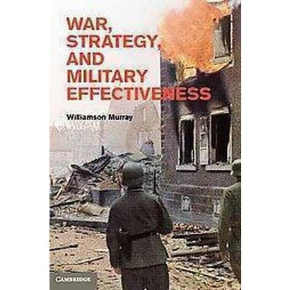 War, Strategy, and Military Effectiveness (Hardcover)