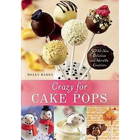 Crazy for Cake Pops (Paperback)