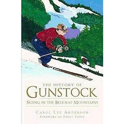 The History of Gunstock (Paperback)