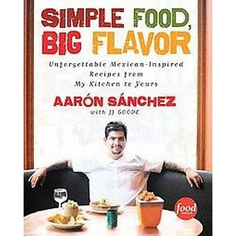 Simple Food, Big Flavor (Hardcover)
