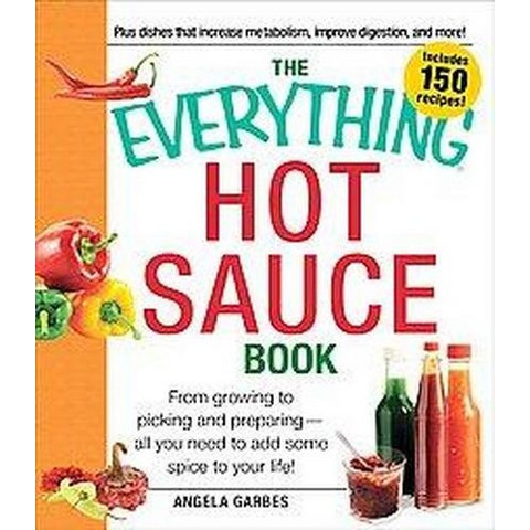 The Everything Hot Sauce Book (Paperback)