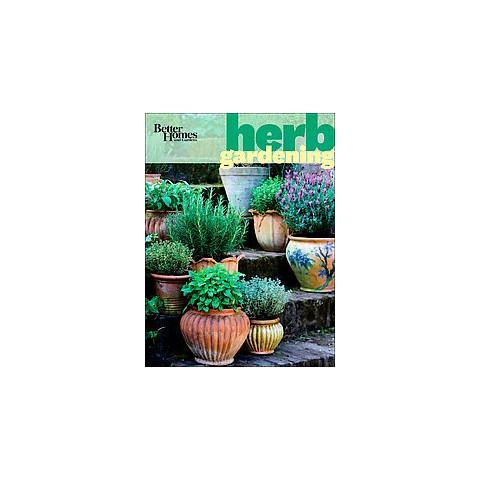 Better Homes & Gardens Herb Gardening (Paperback)