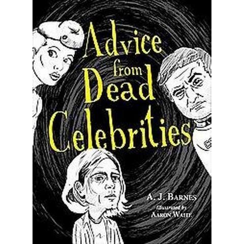 Advice from Dead Celebrities (Paperback)