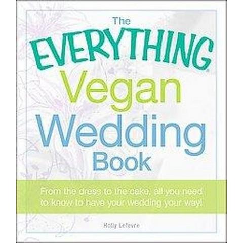 The Everything Vegan Wedding Book (Paperback)