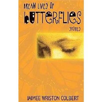 Dream Lives of Butterflies (Paperback)