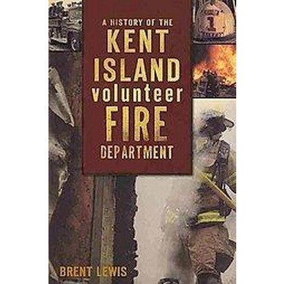 A History of the Kent Island Volunteer Fire Department (Paperback)