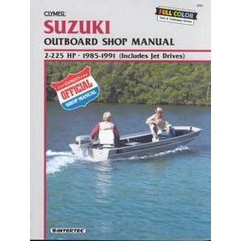 Clymer Suzuki Outboard Shop Manual, 2-225 Hp, 1985-1991 (Paperback)