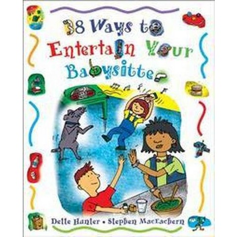 38 Ways to Entertain Your Babysitter (Paperback)