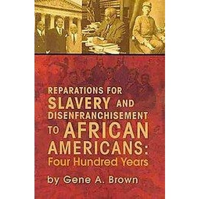 Reparations for Slavery and Disenfranchisement to African Americans (Paperback)