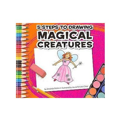 5 Steps to Drawing Magical Creatures (Hardcover)
