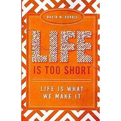 Life Is Too Short (Paperback)