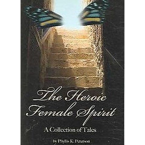 The Heroic Female Spirit (Paperback)