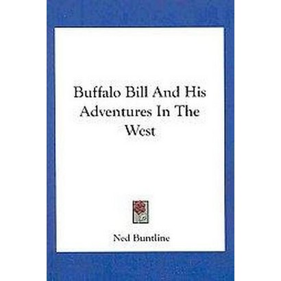 Buffalo Bill and His Adventures in the West (Paperback)