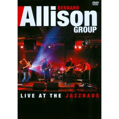Bernard Allison Group: Live at the Jazzhaus (Widescreen)