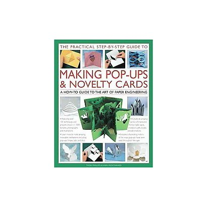 The Practical Step-By-Step Guide to Making Pop-Ups & Novelty Cards (Hardcover)