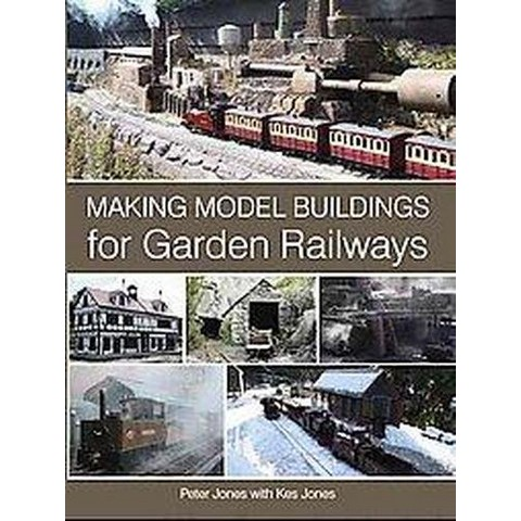 Making Model Buildings for Garden Railways (Hardcover)