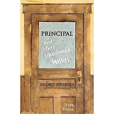 Principals and Other Schoolyard Bullies (Paperback)