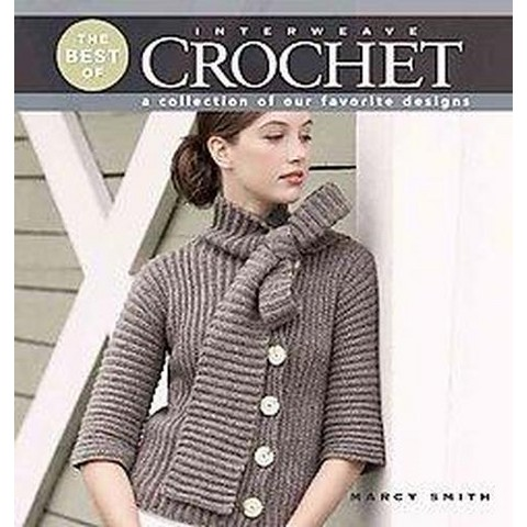 The Best of Interweave Crochet (Paperback)