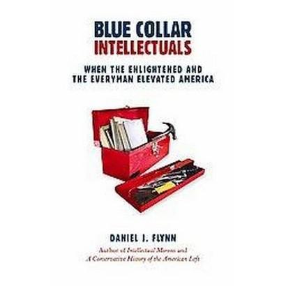 Blue Collar Intellectuals (Hardcover)