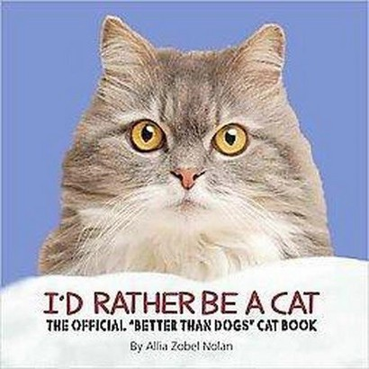 I'd Rather Be a Cat (Hardcover)