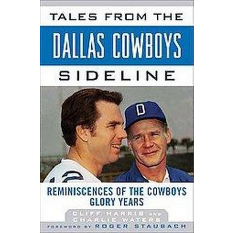 Tales from the Dallas Cowboys Sideline (Hardcover)