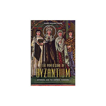 The Power Game in Byzantium (Hardcover)