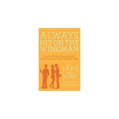 Always Hit on the Wingman (Hardcover)