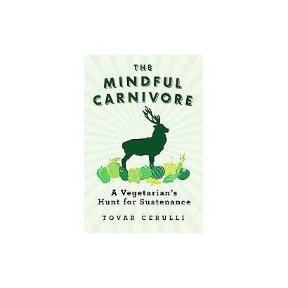 The Mindful Carnivore (Hardcover)