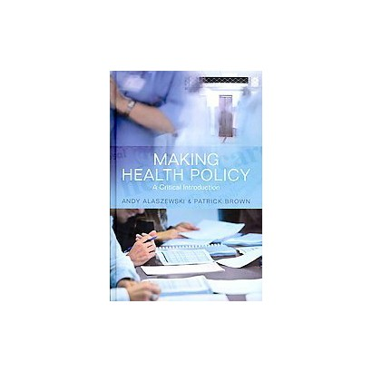Making Health Policy (Hardcover)