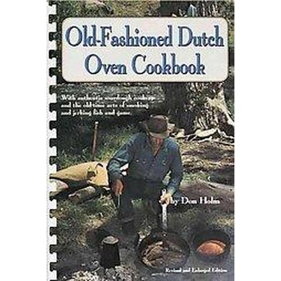 The Old-Fashioned Dutch Oven Cookbook (Paperback)