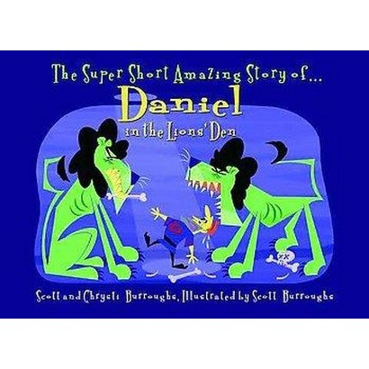 The Super Short, Amazing Story of Daniel in the Lions' Den (Hardcover)