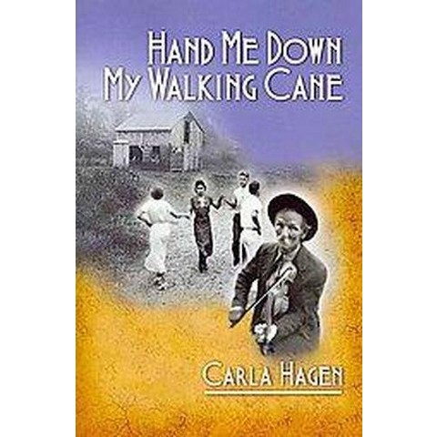 Hand Me Down My Walking Cane (Paperback)