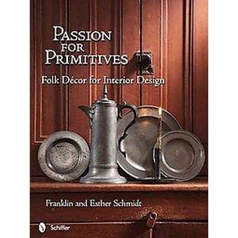 Passion for Primitives (Hardcover)