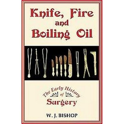 Knife, Fire and Boiling Oil (Paperback)