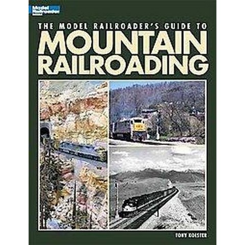 Model Railroader's Guide to Mountain Railroading (Paperback)