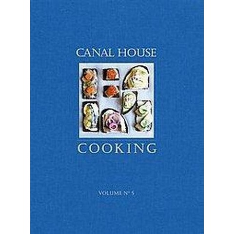 Canal House Cooking (Paperback)