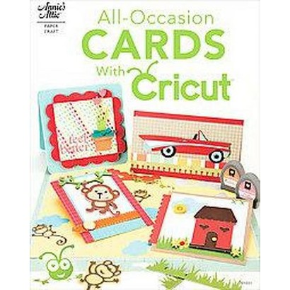 All-occasion Cards With Cricut (Paperback)