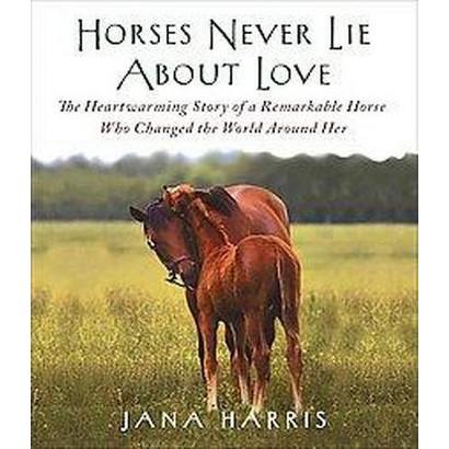 Horses Never Lie About Love (Unabridged) (Compact Disc)