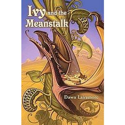 Ivy and the Meanstalk (Hardcover)
