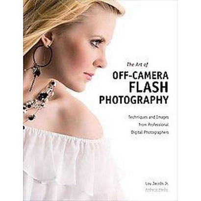 The Art of Off-Camera Flash Photography (Paperback)