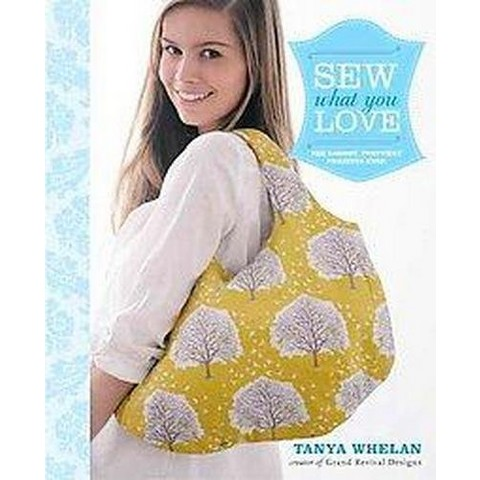Sew What You Love (Paperback)